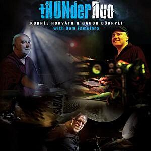 Thunder Duo, Kornél Horváth & Gábor Dörnyei with Dom Famularo, DVD